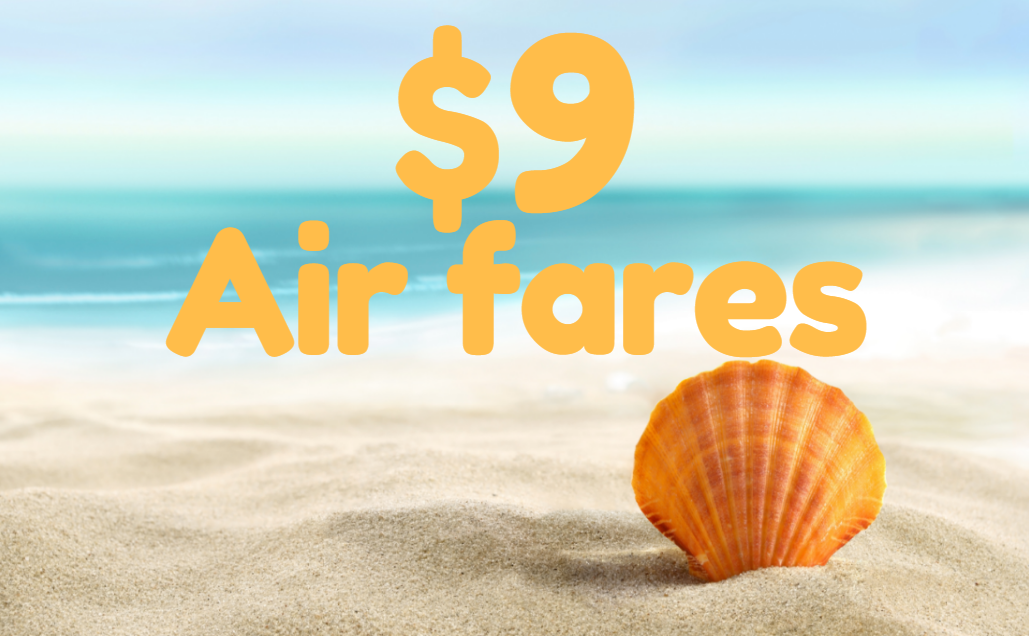 $9 Cheap Air Fares destinations you can't afford to miss!